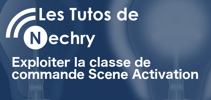 Exploiter la classe de commande Scene Activation